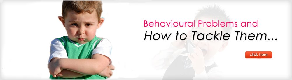 Behavioural Problems and How to Tackle Them